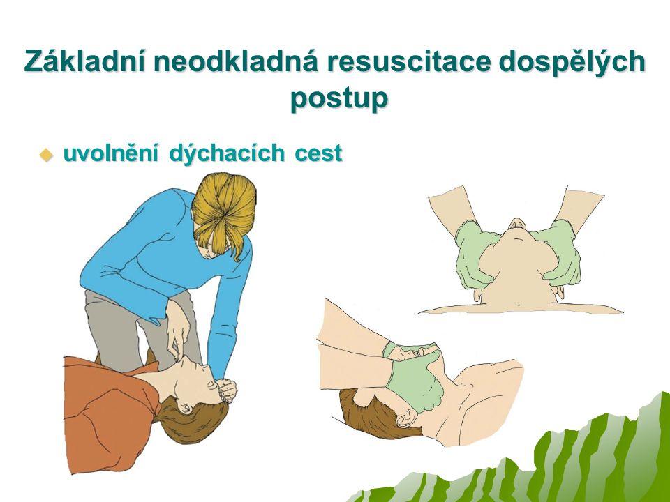 Základní neodkladná resuscitace dospělých postup  uvolnění dýchacích cest