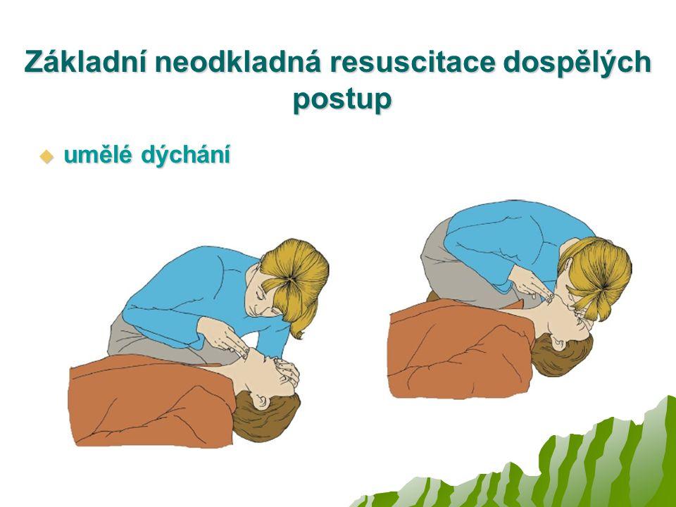 Základní neodkladná resuscitace dospělých postup  umělé dýchání
