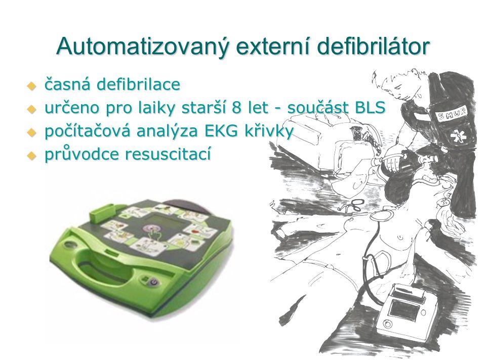 Automatizovaný externí defibrilátor  časná defibrilace  určeno pro laiky starší 8 let - součást BLS  počítačová analýza EKG křivky  průvodce resus