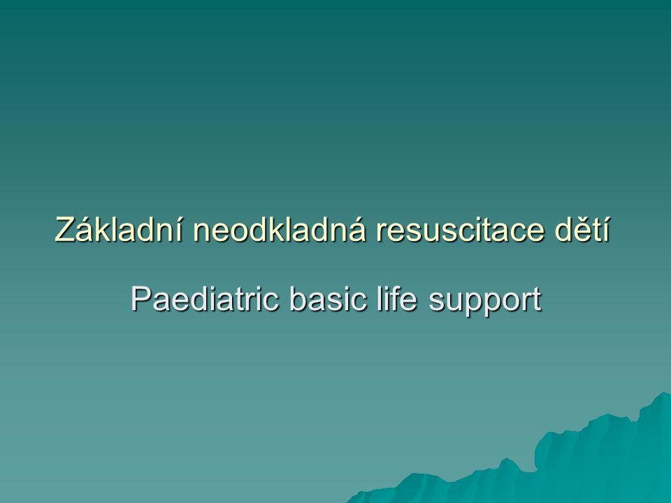 Základní neodkladná resuscitace dětí Paediatric basic life support