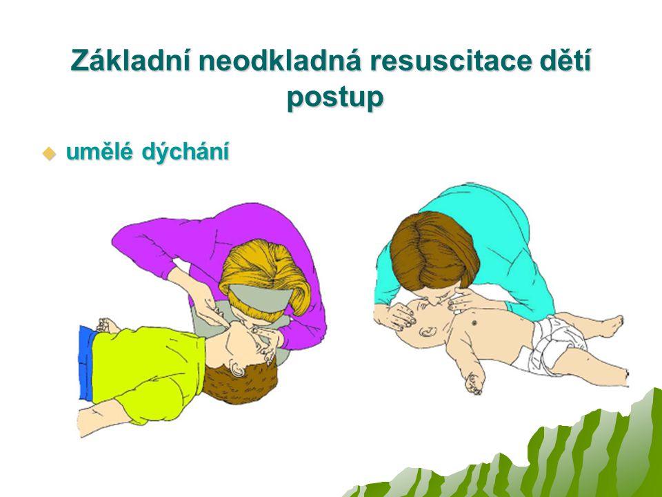 Základní neodkladná resuscitace dětí postup  umělé dýchání