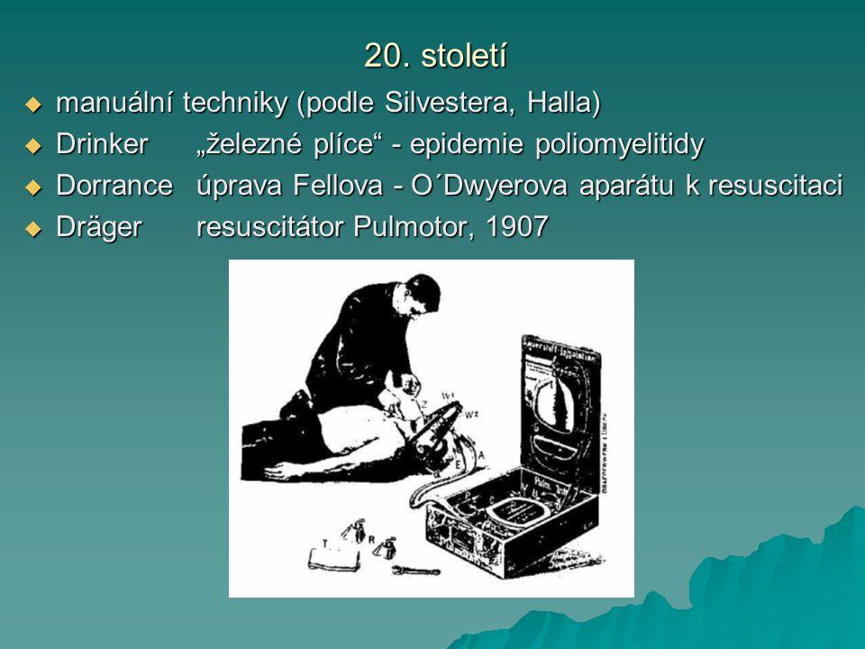 """20. století 20. století  manuální techniky (podle Silvestera, Halla)  Drinker""""železné plíce"""" - epidemie poliomyelitidy  Dorranceúprava Fellova - O´"""