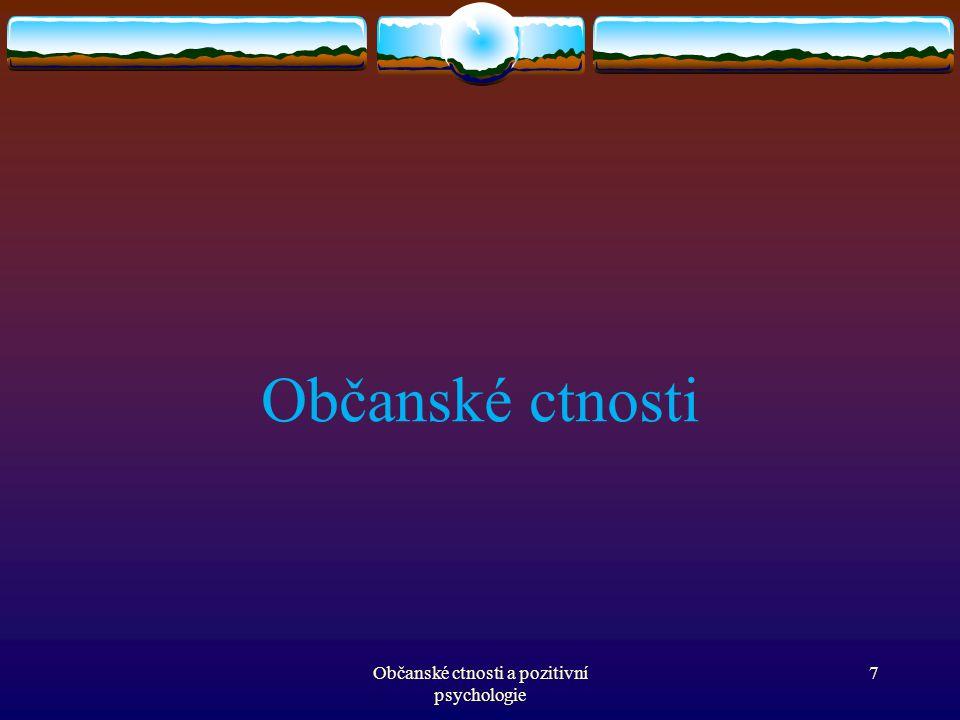 Občanské ctnosti Občanské ctnosti a pozitivní psychologie 7
