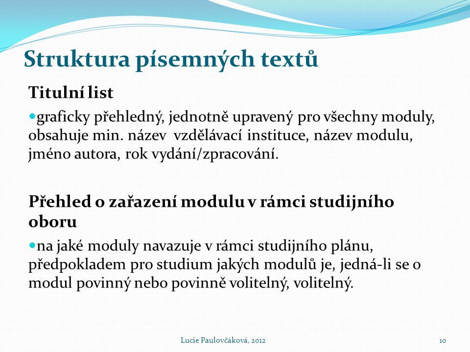 Struktura písemných textů Titulní list  graficky přehledný, jednotně upravený pro všechny moduly, obsahuje min. název vzdělávací instituce, název mod