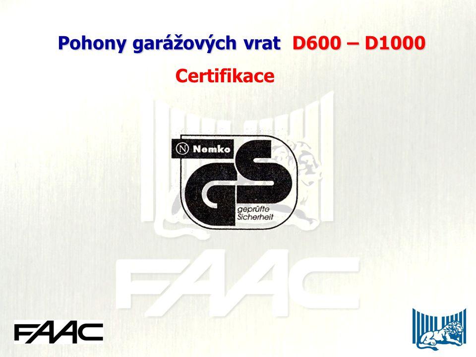 Pohony garážových vrat D600 – D1000 Pohony garážových vrat D600 – D1000 Certifikace