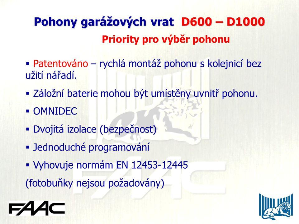 Pohony garážových vrat D600 – D1000 Pohony garážových vrat D600 – D1000 Priority pro výběr pohonu  Patentováno – rychlá montáž pohonu s kolejnicí bez