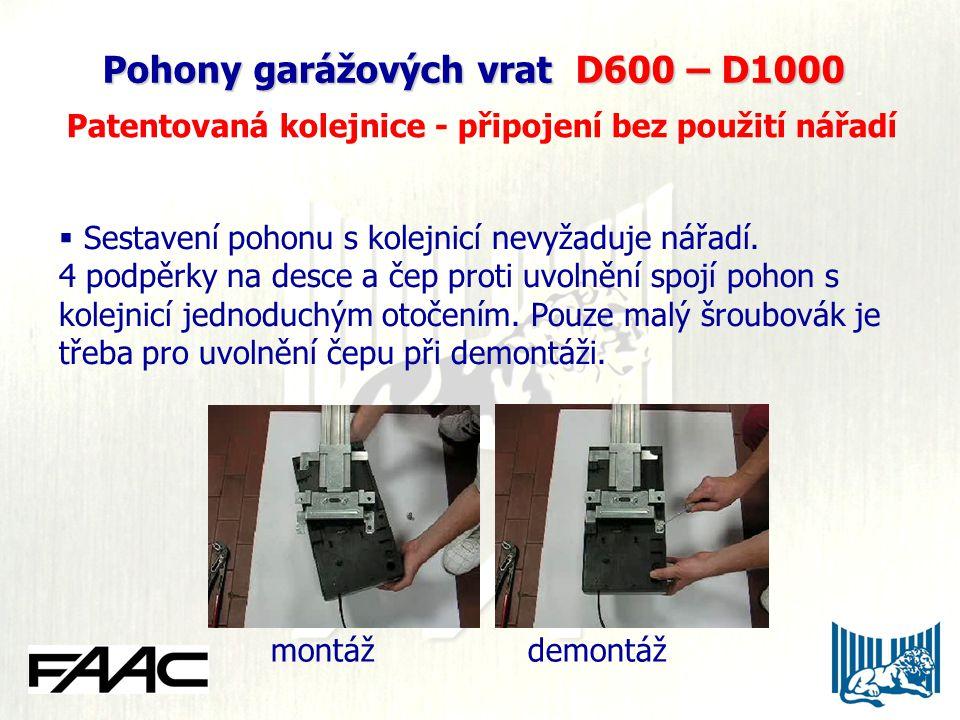 Pohony garážových vrat D600 – D1000 Patentovaná kolejnice - připojení bez použití nářadí  Sestavení pohonu s kolejnicí nevyžaduje nářadí. 4 podpěrky