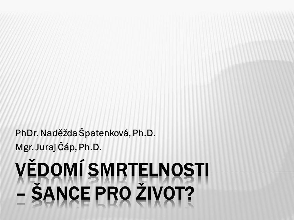 PhDr. Naděžda Špatenková, Ph.D. Mgr. Juraj Čáp, Ph.D.