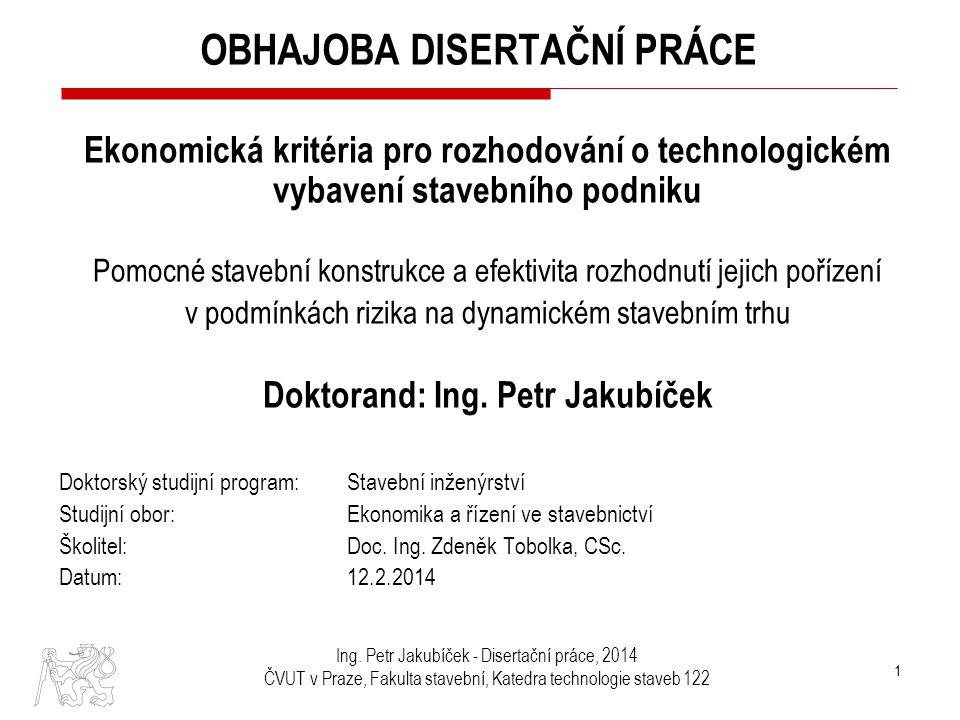 Ing. Petr Jakubíček - Disertační práce, 2014 ČVUT v Praze, Fakulta stavební, Katedra technologie staveb 122 OBHAJOBA DISERTAČNÍ PRÁCE Ekonomická krité