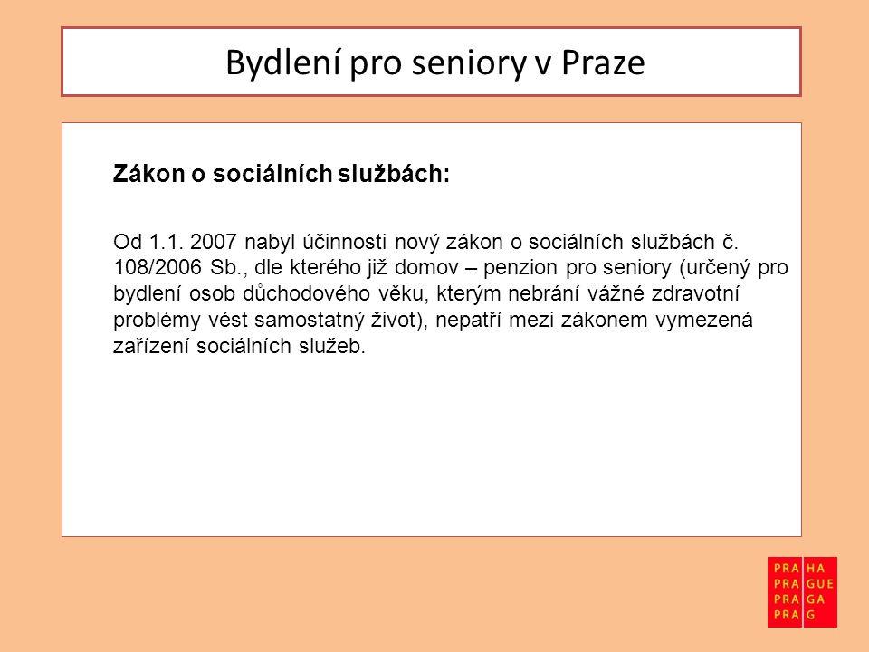 Bydlení pro seniory v Praze Usnesení RHMP č.1514 ze dne 9.10.2007: Usnesením č.