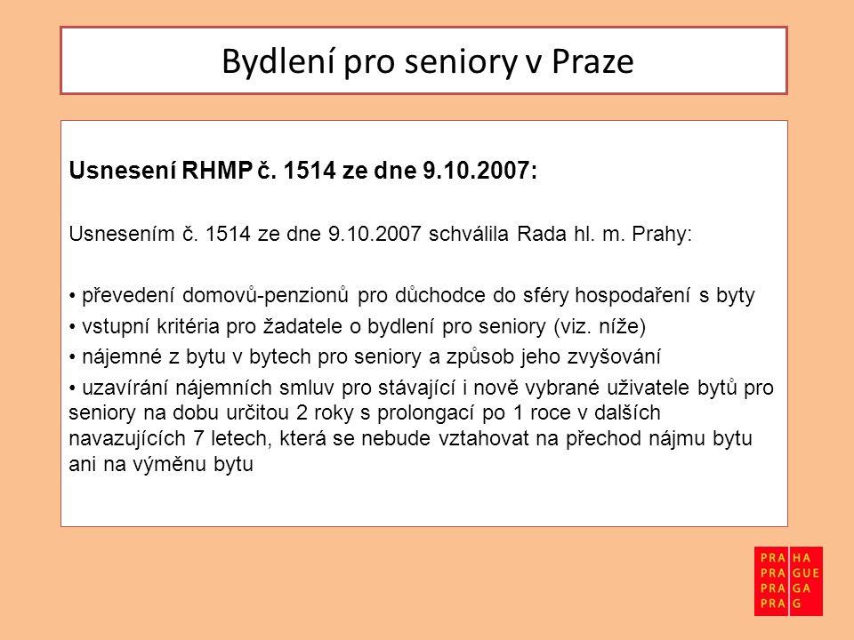 Bydlení pro seniory v Praze Usnesení RHMP č. 1514 ze dne 9.10.2007: Usnesením č.