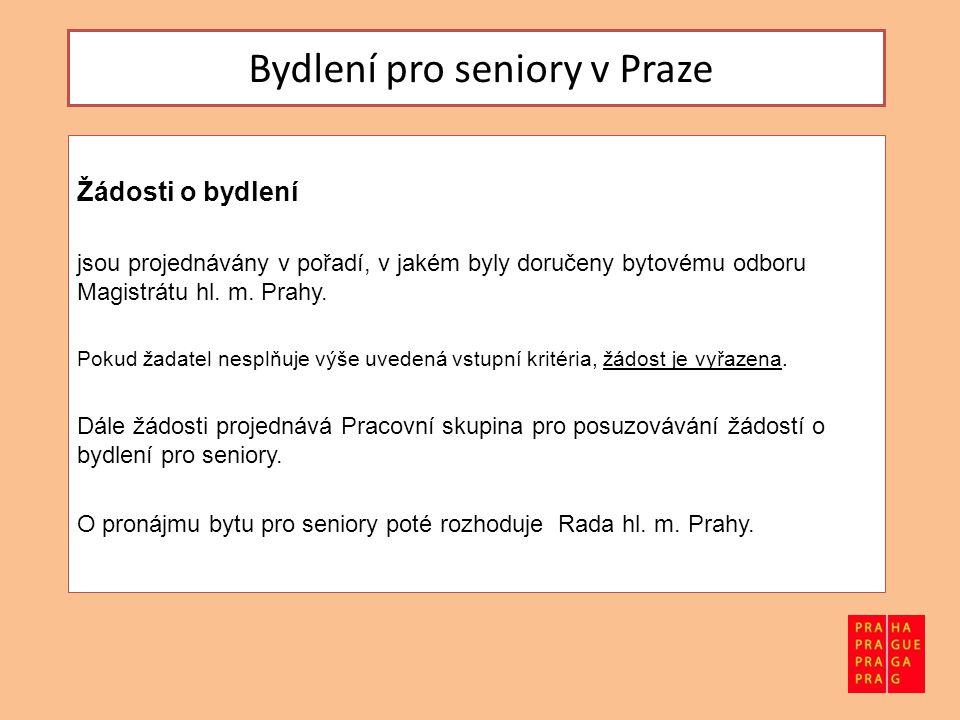 Bydlení pro seniory v Praze Žádosti o bydlení jsou projednávány v pořadí, v jakém byly doručeny bytovému odboru Magistrátu hl.
