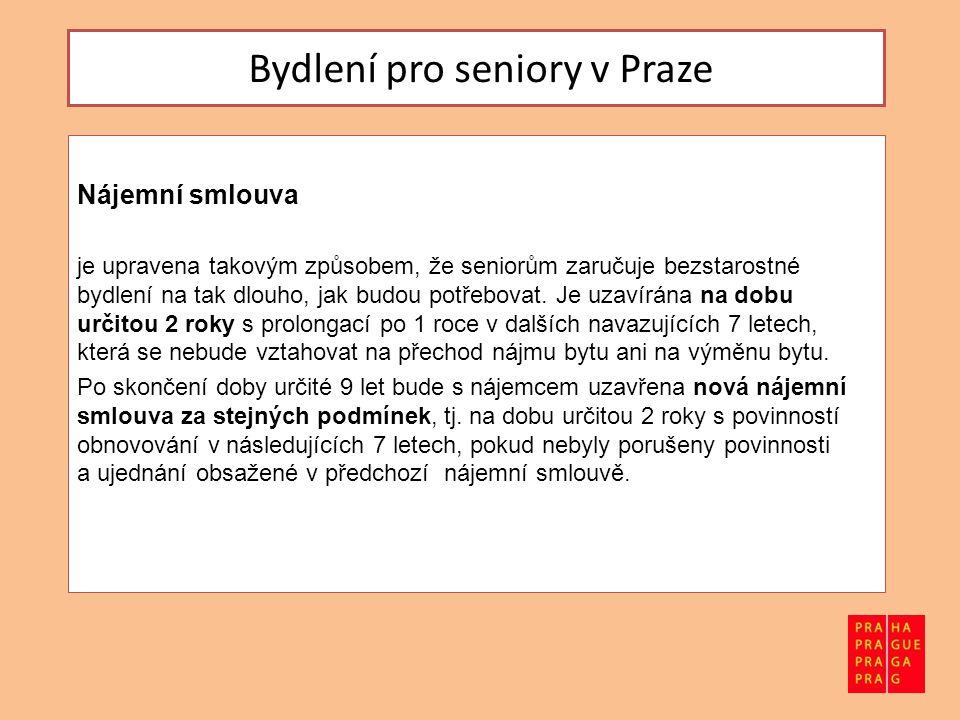 Bydlení pro seniory v Praze Nájemní smlouva je upravena takovým způsobem, že seniorům zaručuje bezstarostné bydlení na tak dlouho, jak budou potřebovat.
