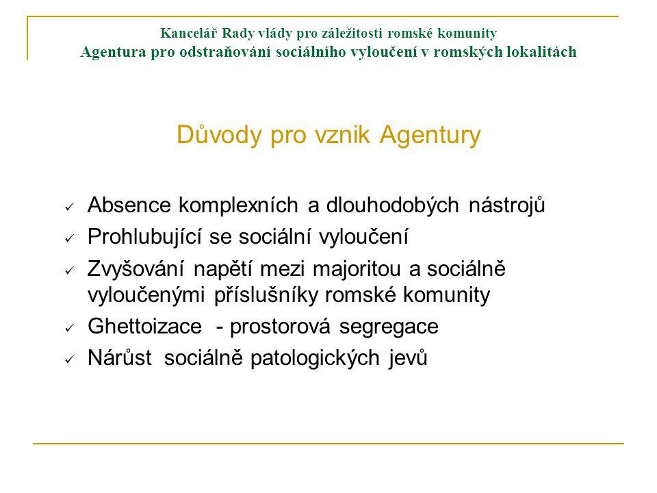 Kancelář Rady vlády pro záležitosti romské komunity Agentura pro odstraňování sociálního vyloučení v romských lokalitách Aktivity Agentury 1.