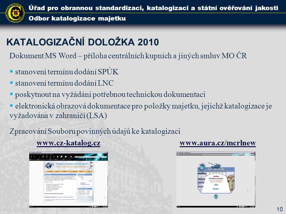 KATALOGIZAČNÍ DOLOŽKA 2010 Úřad pro obrannou standardizaci, katalogizaci a státní ověřování jakosti Odbor katalogizace majetku Dokument MS Word – příl