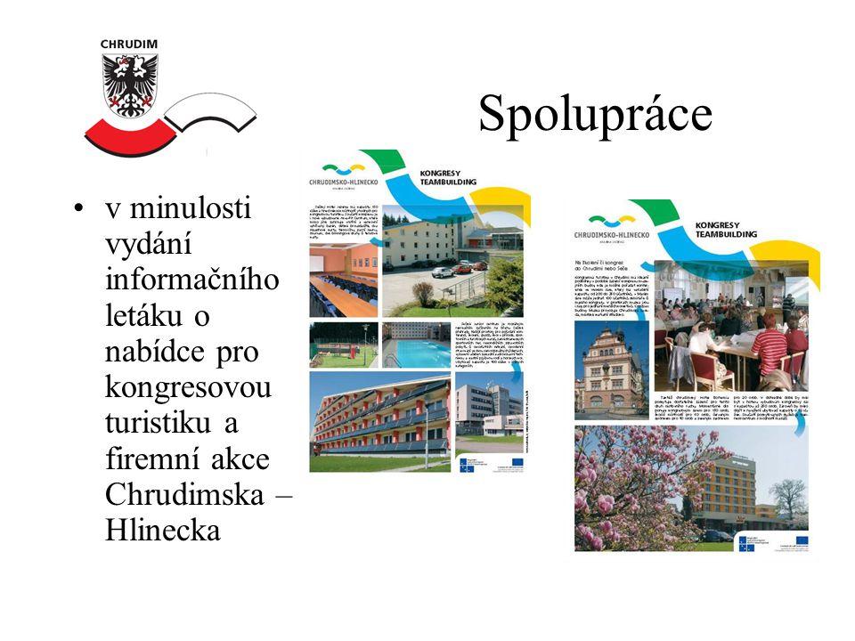 Spolupráce •v minulosti vydání informačního letáku o nabídce pro kongresovou turistiku a firemní akce Chrudimska – Hlinecka
