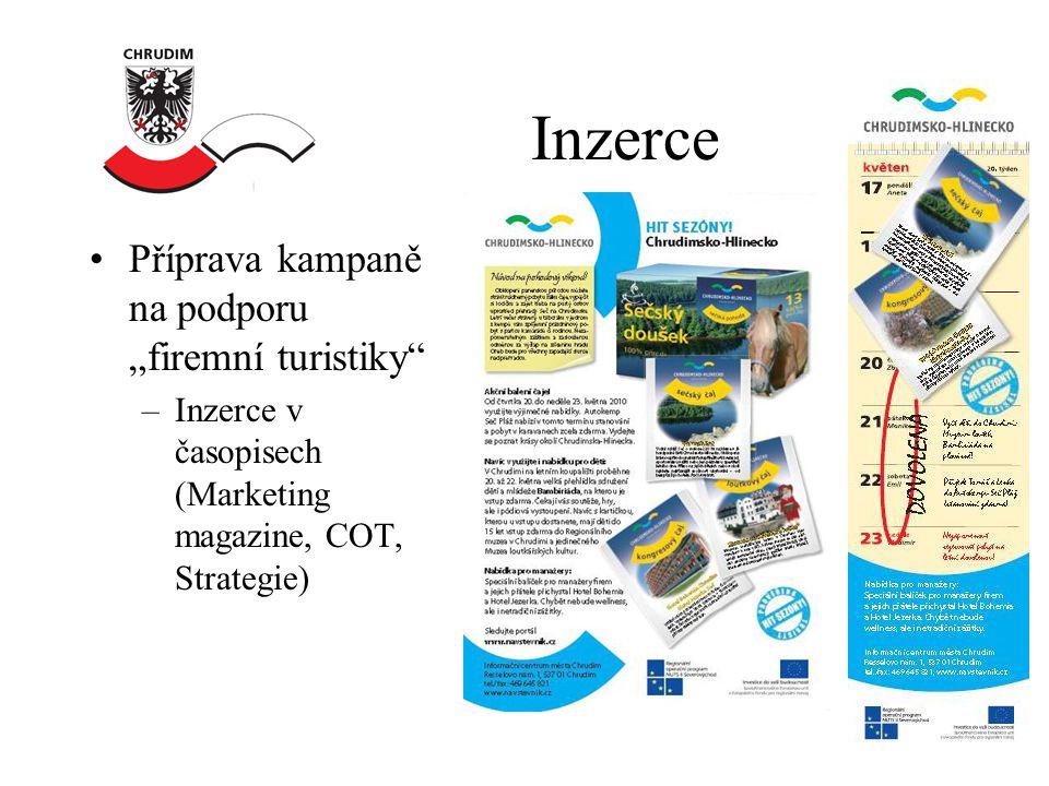 """Inzerce •Příprava kampaně na podporu """"firemní turistiky –Inzerce v časopisech (Marketing magazine, COT, Strategie)"""