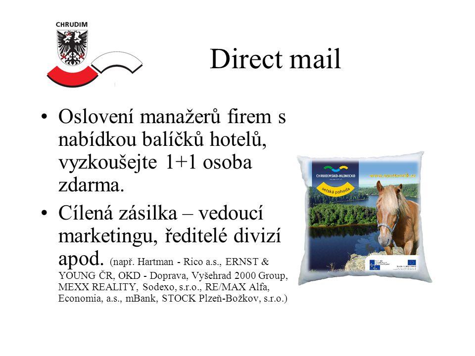 Direct mail •Oslovení manažerů firem s nabídkou balíčků hotelů, vyzkoušejte 1+1 osoba zdarma.
