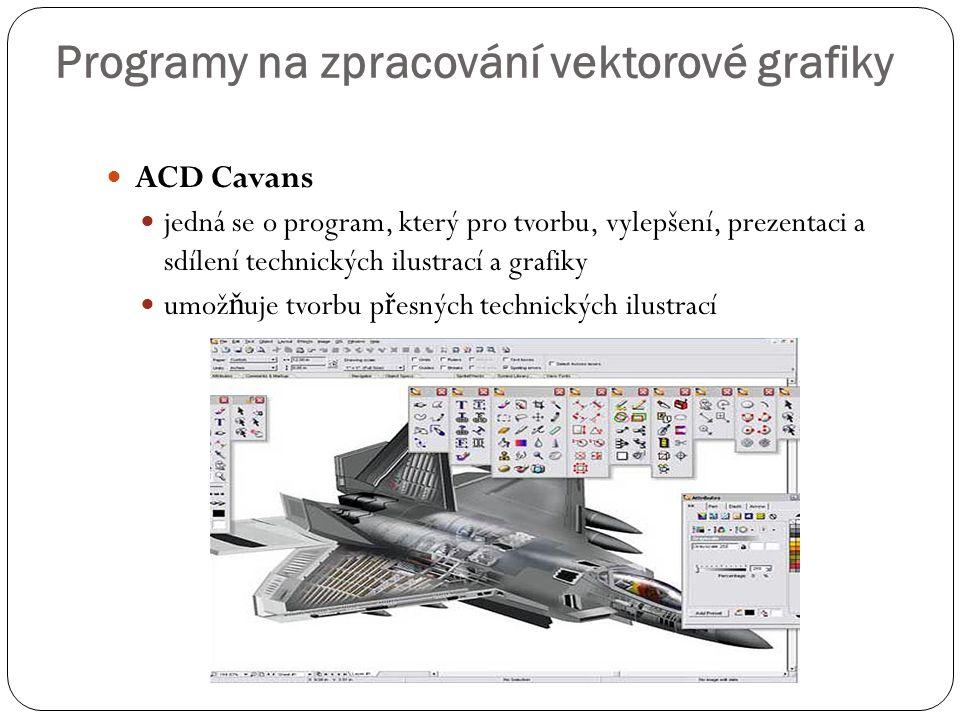  ACD Cavans  jedná se o program, který pro tvorbu, vylepšení, prezentaci a sdílení technických ilustrací a grafiky  umož ň uje tvorbu p ř esných te