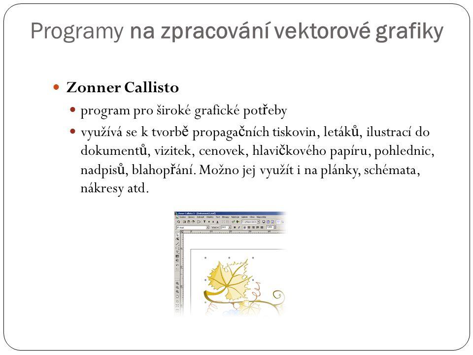  Zonner Callisto  program pro široké grafické pot ř eby  využívá se k tvorb ě propaga č ních tiskovin, leták ů, ilustrací do dokument ů, vizitek, c