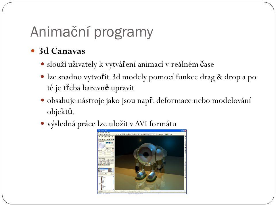 Animační programy  3d Canavas  slouží uživately k vytvá ř ení animací v reálném č ase  lze snadno vytvo ř it 3d modely pomocí funkce drag & drop a