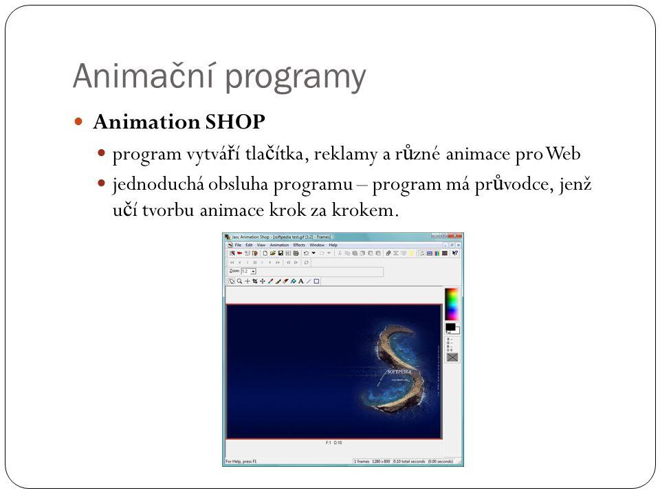  Animation SHOP  program vytvá ř í tla č ítka, reklamy a r ů zné animace pro Web  jednoduchá obsluha programu – program má pr ů vodce, jenž u č í t