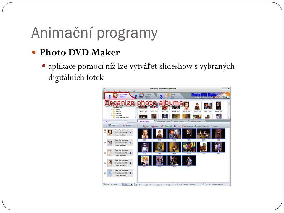  Photo DVD Maker  aplikace pomocí níž lze vytvá ř et slideshow s vybraných digitálních fotek Animační programy