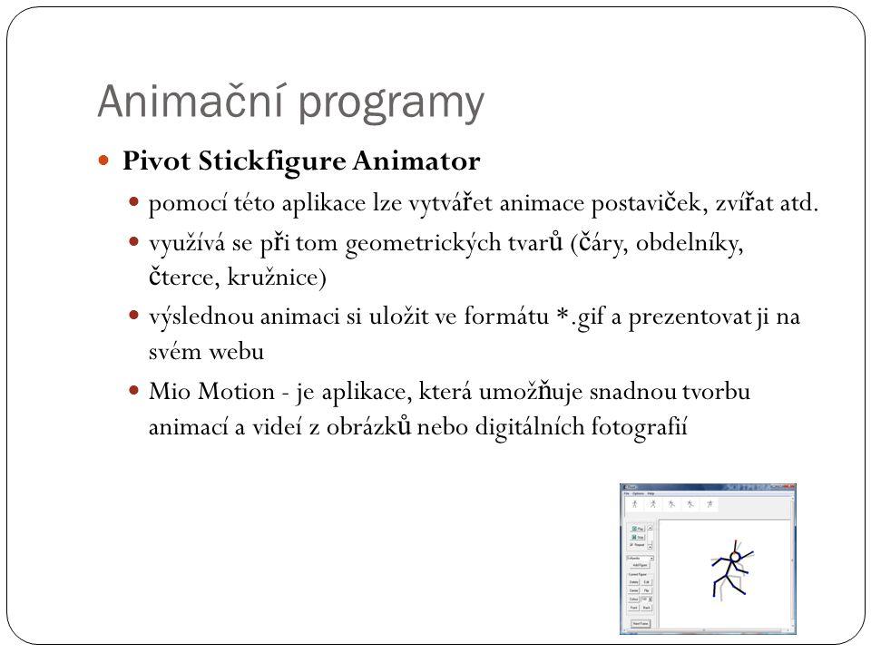  Pivot Stickfigure Animator  pomocí této aplikace lze vytvá ř et animace postavi č ek, zví ř at atd.  využívá se p ř i tom geometrických tvar ů ( č