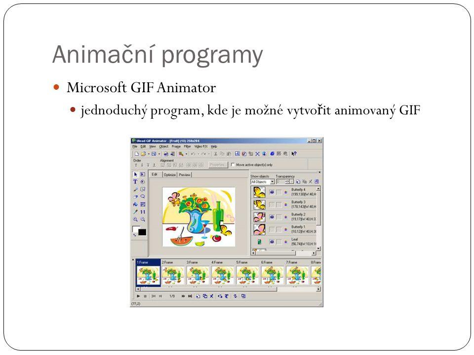  Microsoft GIF Animator  jednoduchý program, kde je možné vytvo ř it animovaný GIF