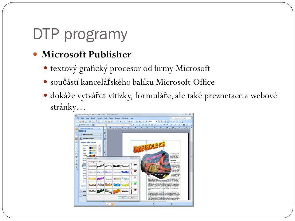  Microsoft Publisher  textový grafický procesor od firmy Microsoft  sou č ástí kancelá ř ského balíku Microsoft Office  dokáže vytvá ř et vitizky,