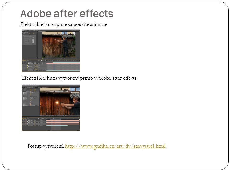 Efekt záblesku za pomocí použité animace Efekt záblesku za vytvo ř ený p ř ímo v Adobe after effects Postup vytvo ř ení: http://www.grafika.cz/art/dv/