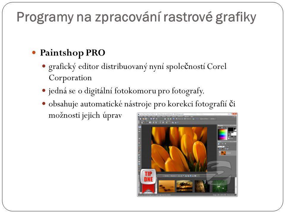 Programy na zpracování rastrové grafiky  Paintshop PRO  grafický editor distribuovaný nyní spole č ností Corel Corporation  jedná se o digitální fo