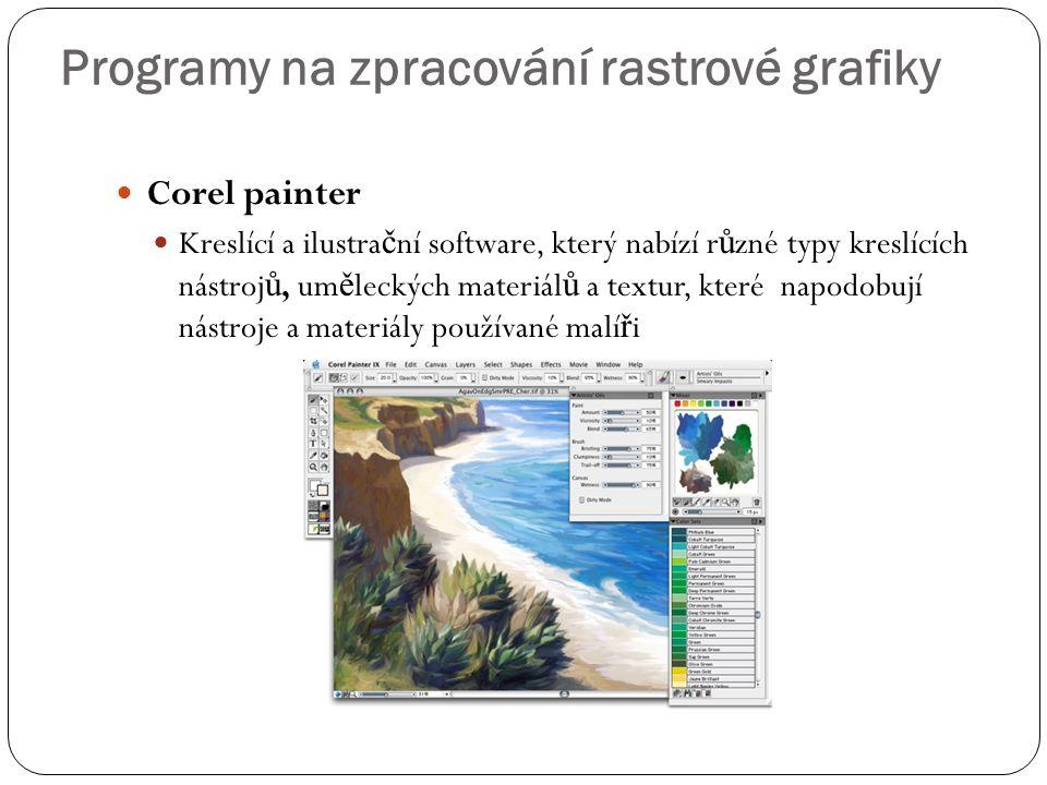  Corel painter  Kreslící a ilustra č ní software, který nabízí r ů zné typy kreslících nástroj ů, um ě leckých materiál ů a textur, které napodobují