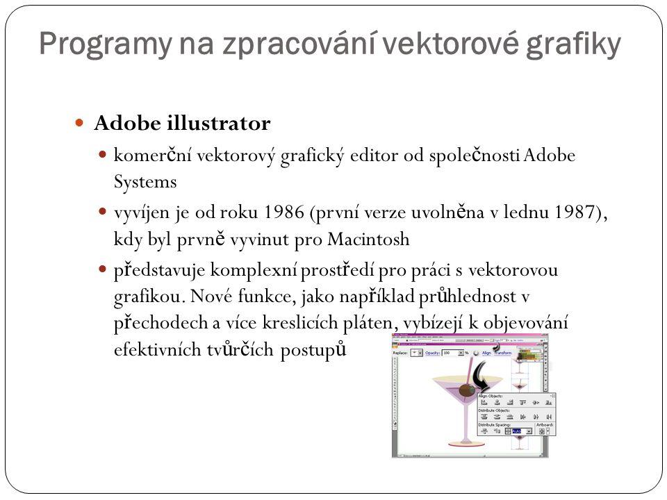  Adobe illustrator  komer č ní vektorový grafický editor od spole č nosti Adobe Systems  vyvíjen je od roku 1986 (první verze uvoln ě na v lednu 19