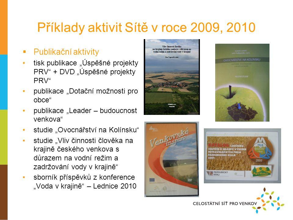 """Příklady aktivit Sítě v roce 2009, 2010  Projekt """"Setkání partnerů Českomoravského svazu zemědělských podnikatelů •realizace akce 4.- 5.11."""
