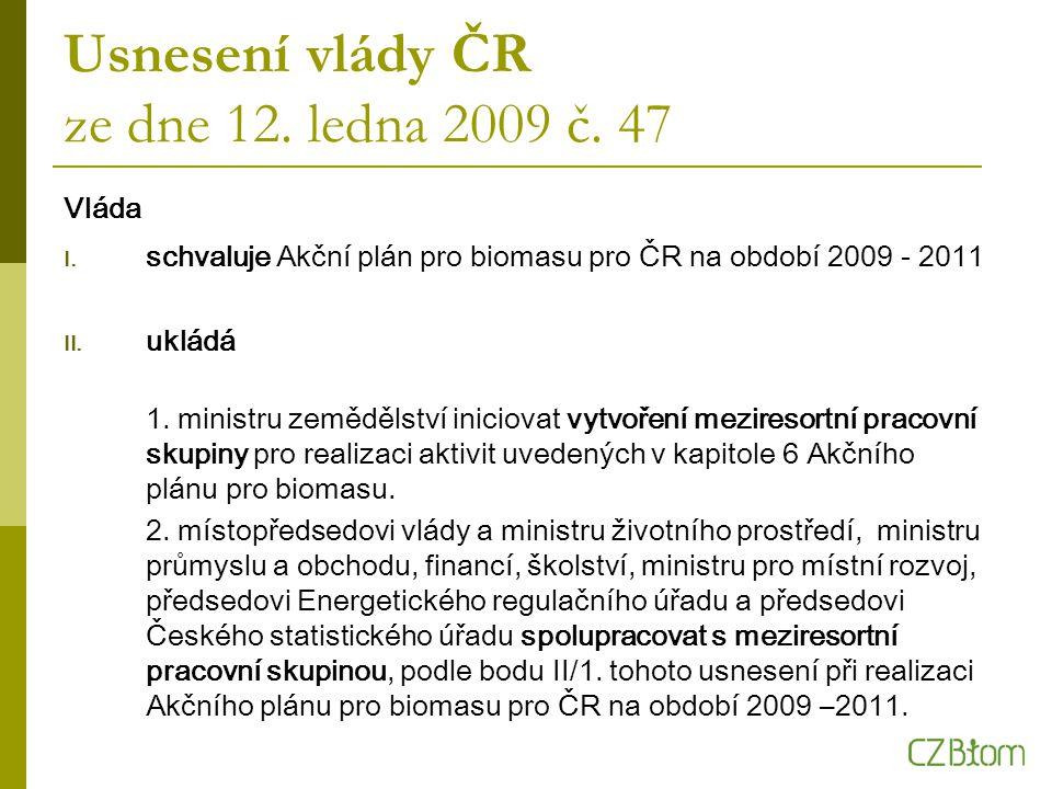 Usnesení vlády ČR ze dne 12. ledna 2009 č. 47 Vláda I.