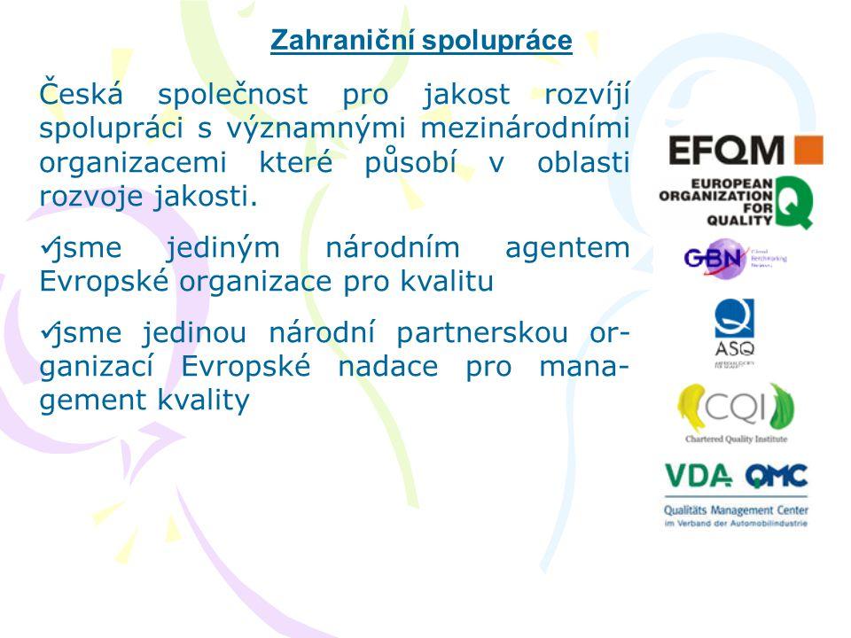 Zahraniční spolupráce Česká společnost pro jakost rozvíjí spolupráci s významnými mezinárodními organizacemi které působí v oblasti rozvoje jakosti. 