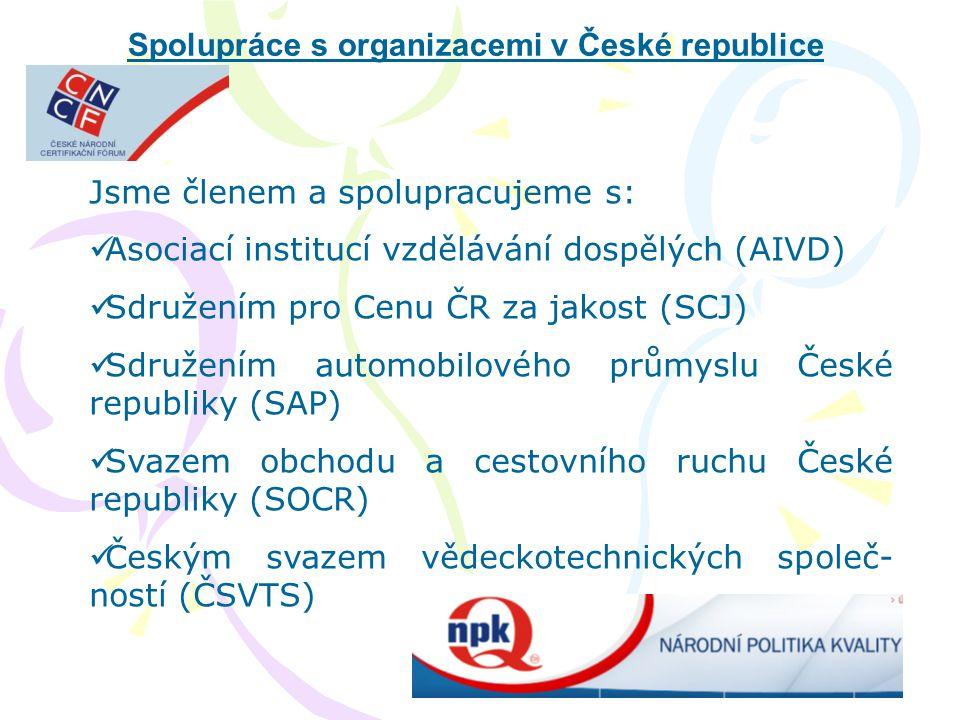 Spolupráce s organizacemi v České republice Jsme členem a spolupracujeme s:  Asociací institucí vzdělávání dospělých (AIVD)  Sdružením pro Cenu ČR z