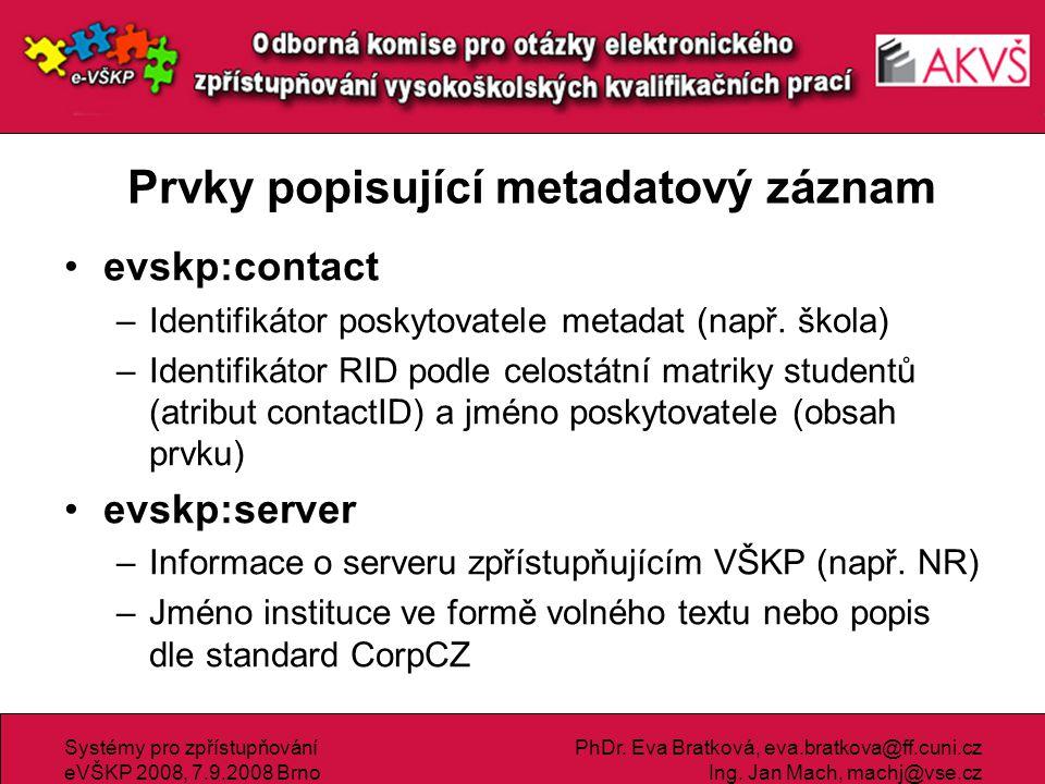 Systémy pro zpřístupňování eVŠKP 2008, 7.9.2008 Brno PhDr.