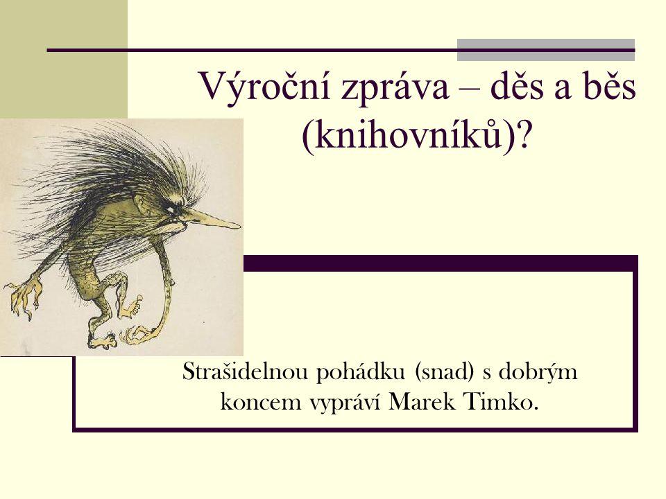 Výroční zpráva – děs a běs (knihovníků).