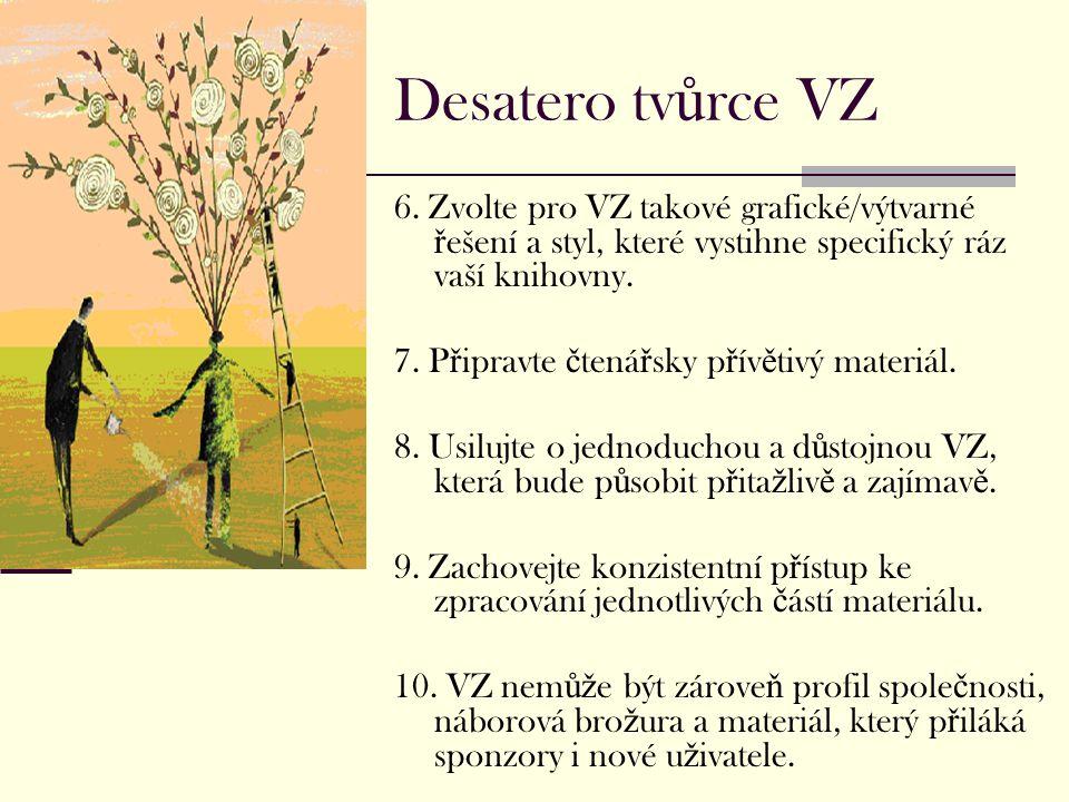 Desatero tv ů rce VZ 6.