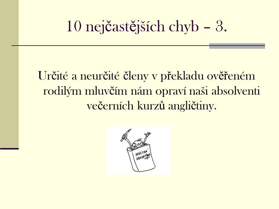 10 nej č ast ě jších chyb – 3.
