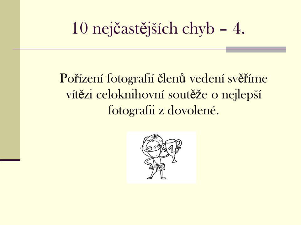 10 nej č ast ě jších chyb – 4.