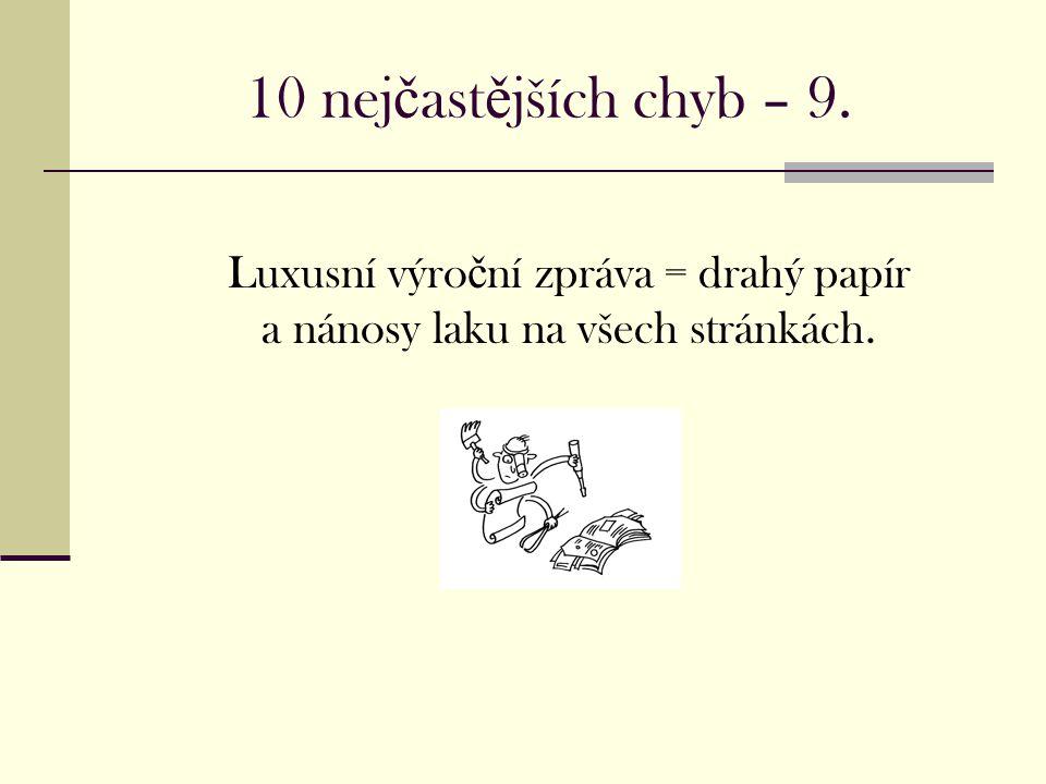 10 nej č ast ě jších chyb – 9.