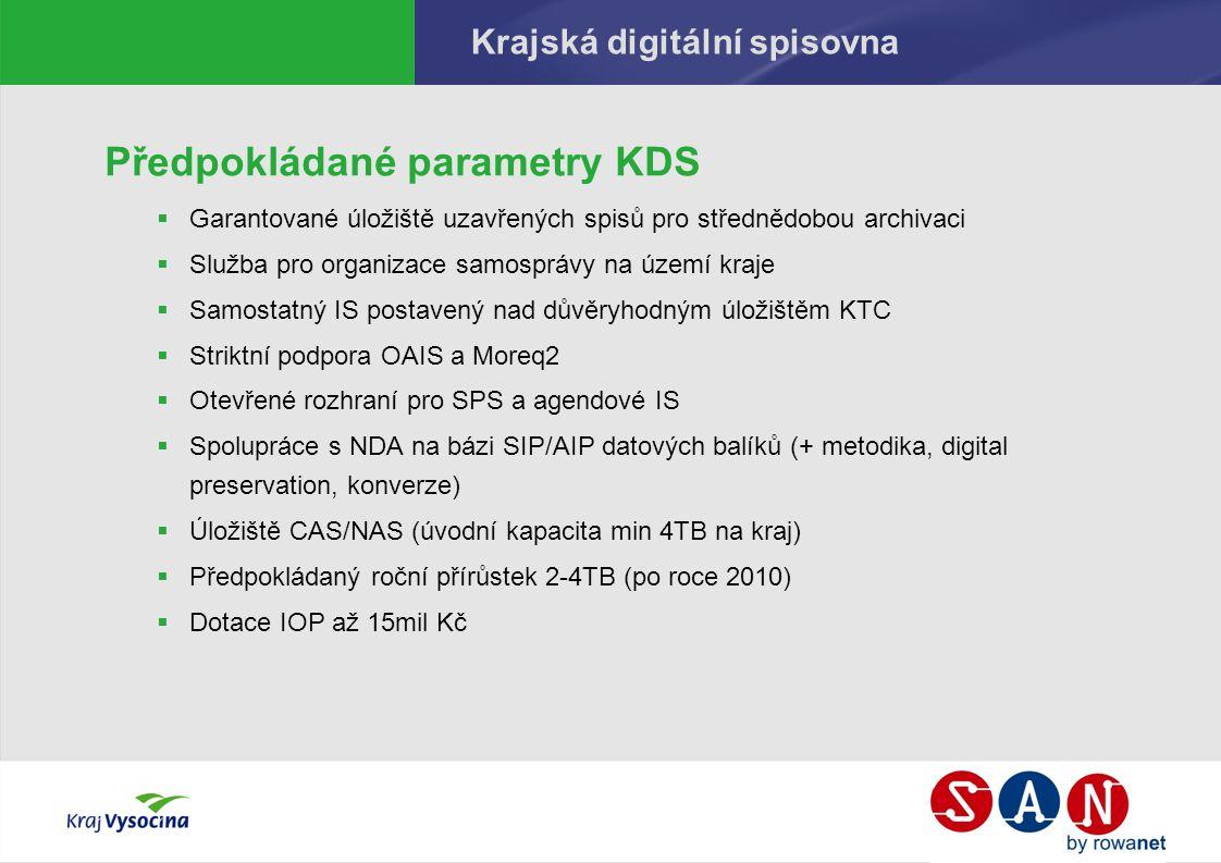 Krajská digitální spisovna Předpokládané parametry KDS  Garantované úložiště uzavřených spisů pro střednědobou archivaci  Služba pro organizace samo