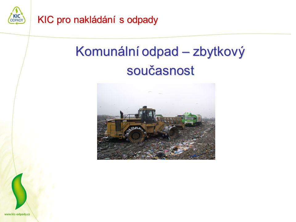 KIC pro nakládání s odpady Komunální odpad – zbytkový cílový stav
