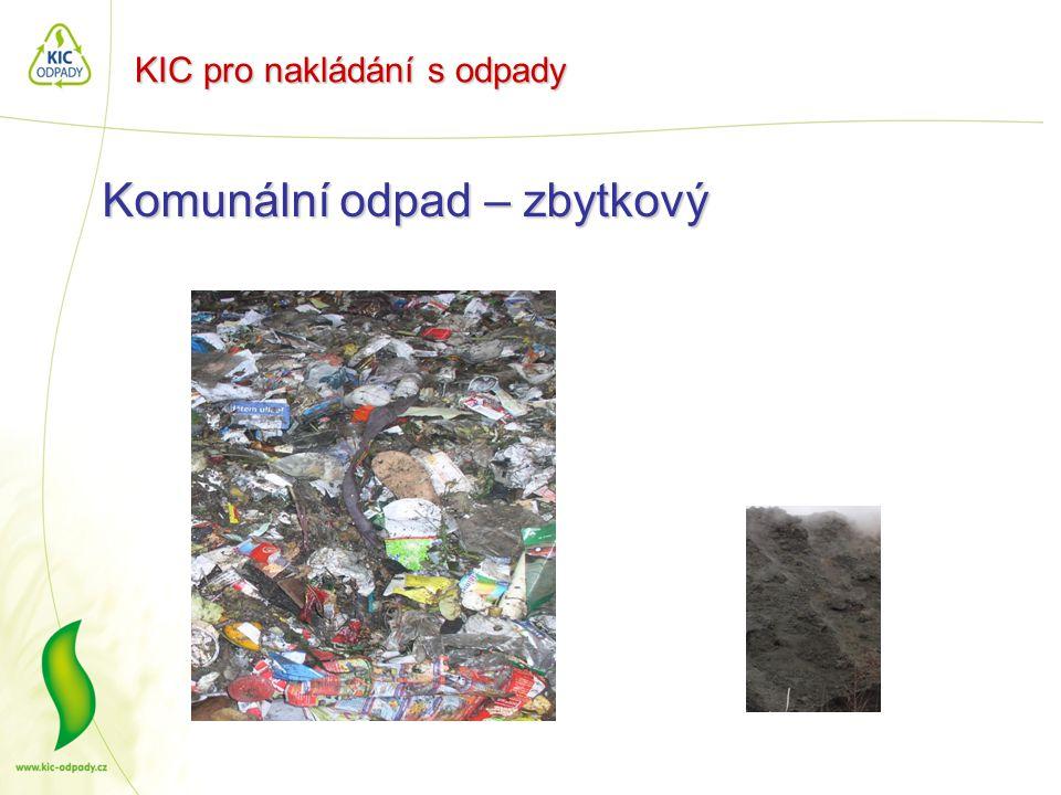 KIC pro nakládání s odpady Komunální odpad – zbytkový