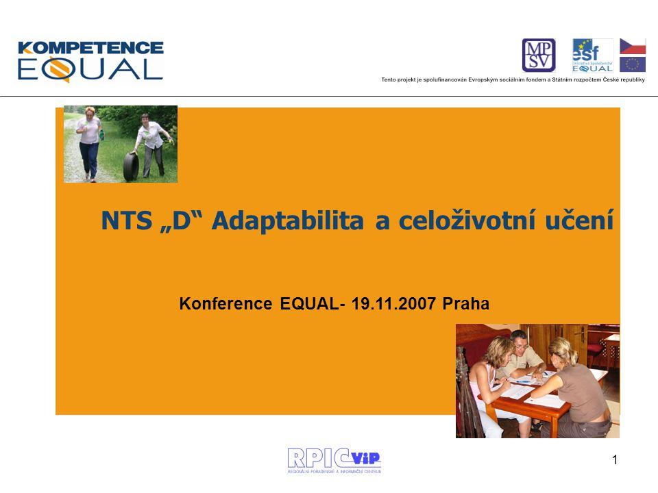 """1 Konference EQUAL- 19.11.2007 Praha NTS """"D Adaptabilita a celoživotní učení"""
