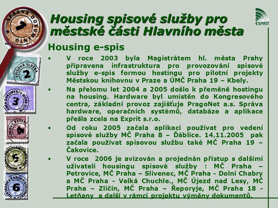 Housing spisové služby pro městské části Hlavního města Housing e-spis • •V roce 2003 byla Magistrátem hl.