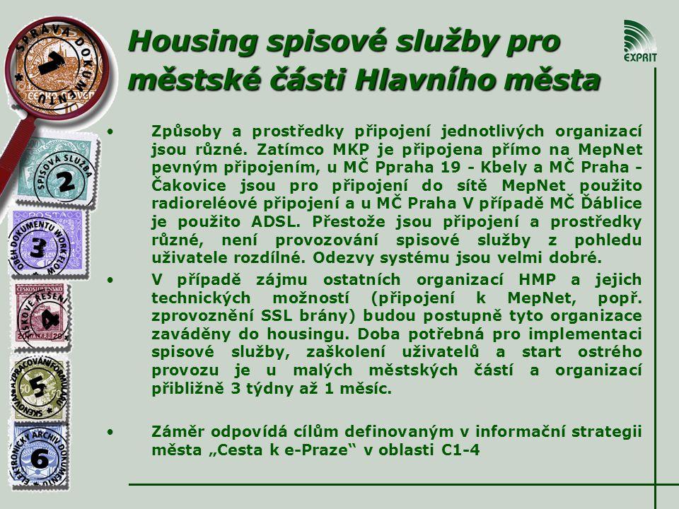 Housing spisové služby pro městské části Hlavního města • •Způsoby a prostředky připojení jednotlivých organizací jsou různé.